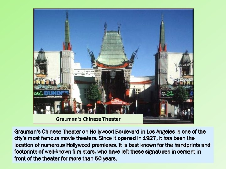 Grauman's Chinese Theater on Hollywood Boulevard in Los Angeles is one of the city's