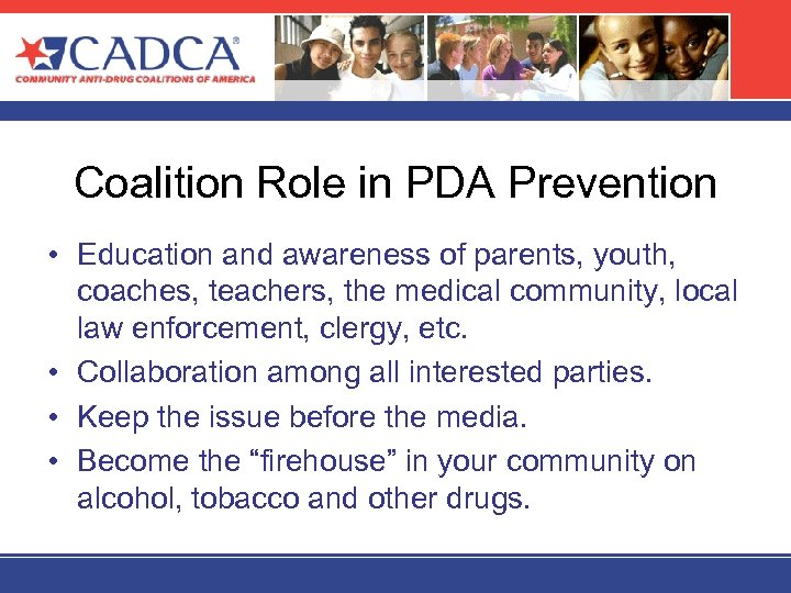 Coalition Role in PDA Prevention • Education and awareness of parents, youth, coaches, teachers,