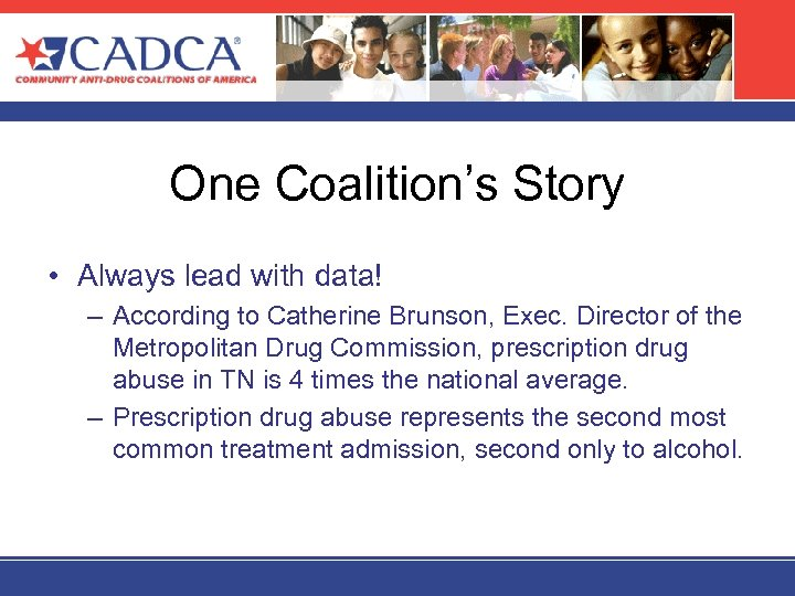 One Coalition's Story • Always lead with data! – According to Catherine Brunson, Exec.