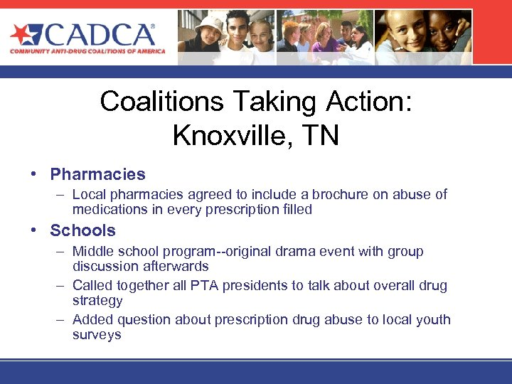 Coalitions Taking Action: Knoxville, TN • Pharmacies – Local pharmacies agreed to include a