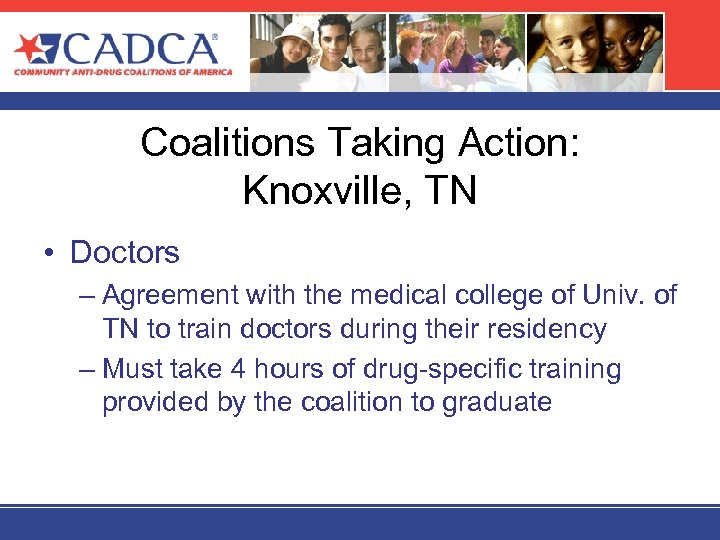 Coalitions Taking Action: Knoxville, TN • Doctors – Agreement with the medical college of