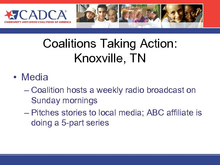 Coalitions Taking Action: Knoxville, TN • Media – Coalition hosts a weekly radio broadcast