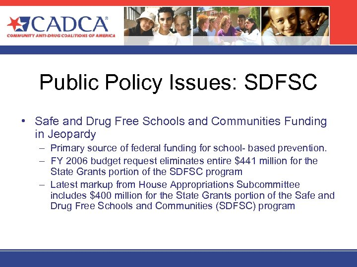 Public Policy Issues: SDFSC • Safe and Drug Free Schools and Communities Funding in