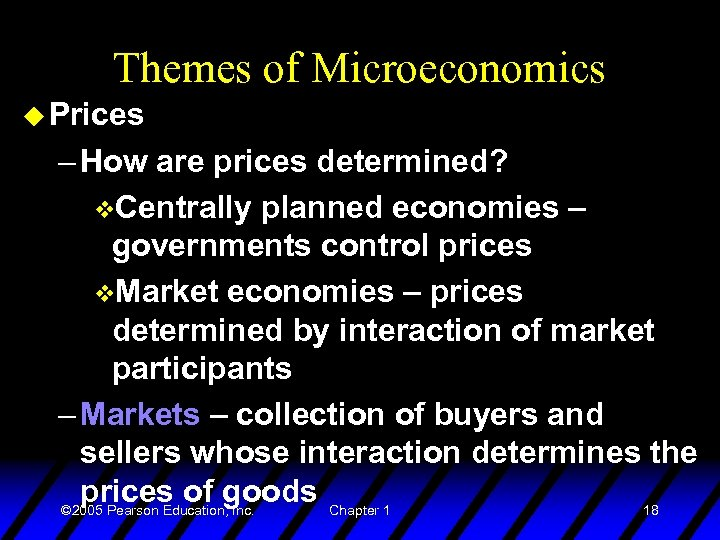 Themes of Microeconomics u Prices – How are prices determined? v. Centrally planned economies