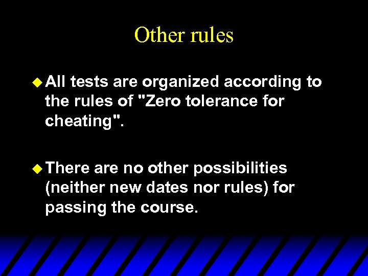 Other rules u All tests are organized according to the rules of