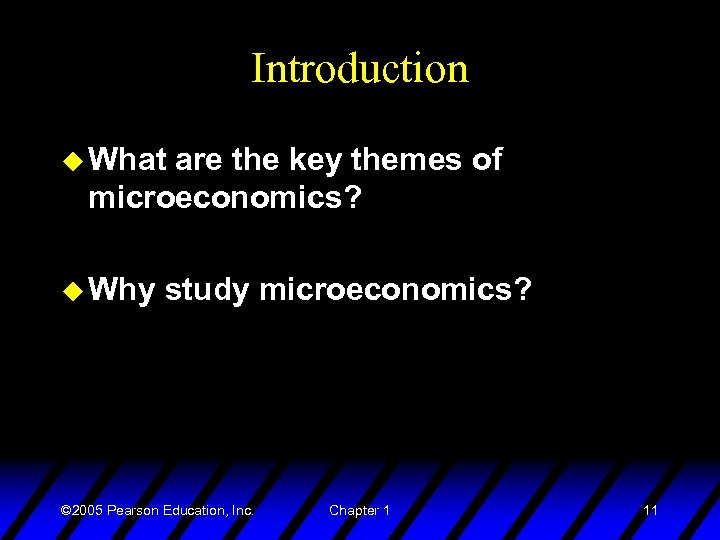 Introduction u What are the key themes of microeconomics? u Why study microeconomics? ©