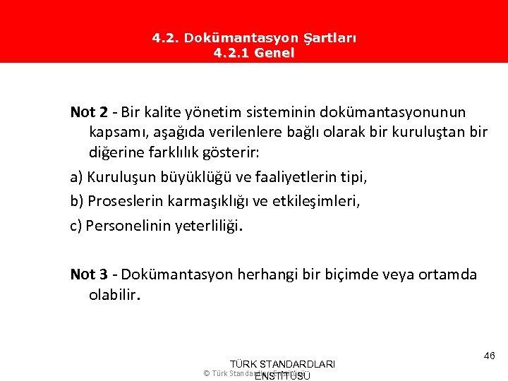 4. 2. Dokümantasyon Şartları 4. 2. 1 Genel Not 2 - Bir kalite yönetim