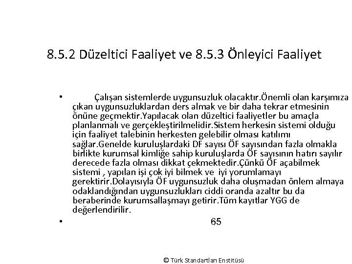 8. 5. 2 Düzeltici Faaliyet ve 8. 5. 3 Önleyici Faaliyet Çalışan sistemlerde uygunsuzluk