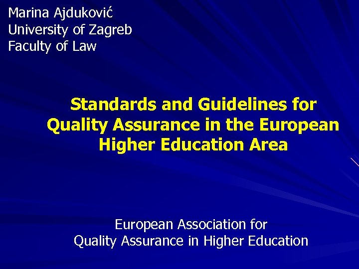 Marina Ajduković University of Zagreb Faculty of Law Standards and Guidelines for Quality Assurance