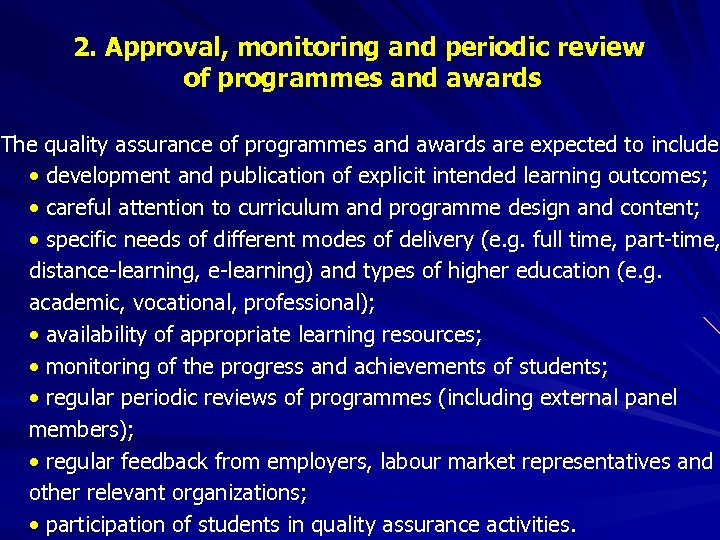 2. Approval, monitoring and periodic review of programmes and awards The quality assurance of