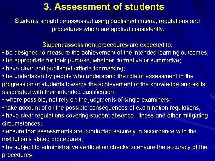 3. Assessment of students Students should be assessed using published criteria, regulations and procedures