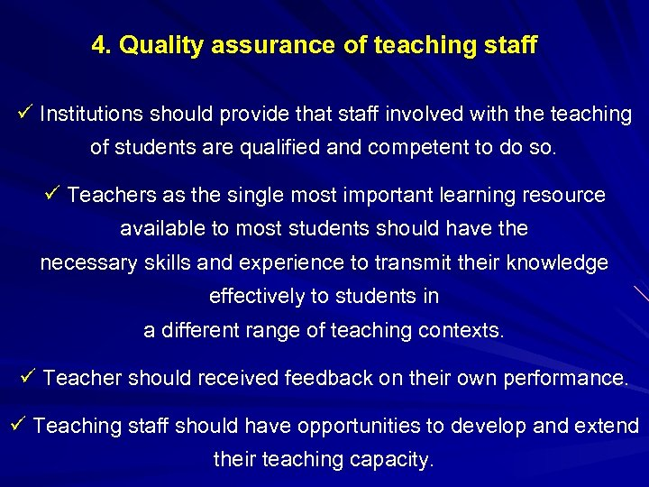 4. Quality assurance of teaching staff ü Institutions should provide that staff involved with