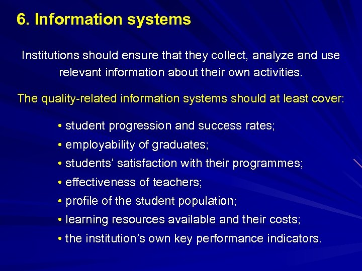 6. Information systems Institutions should ensure that they collect, analyze and use relevant information