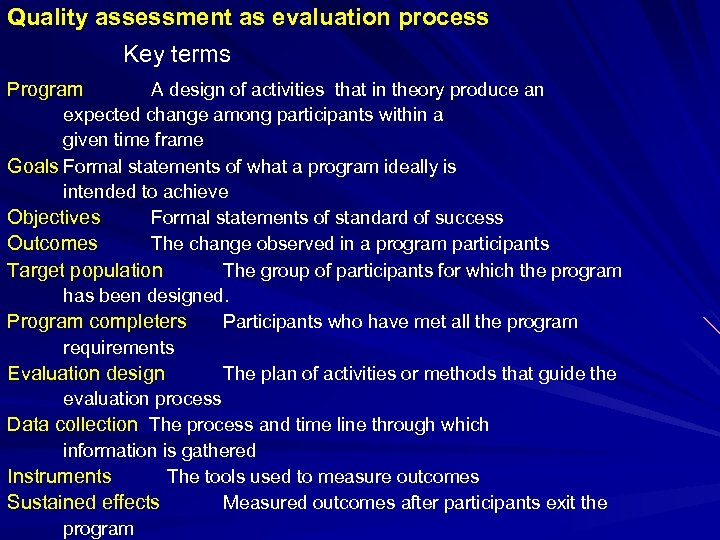 Quality assessment as evaluation process Key terms Program A design of activities that in