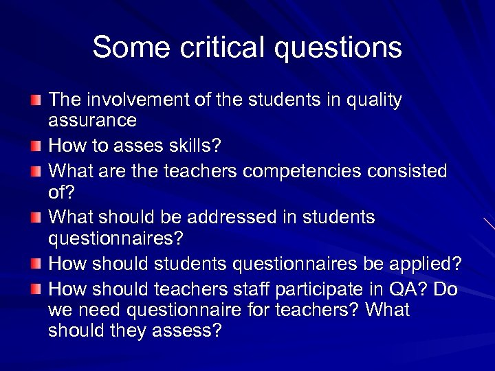 Some critical questions The involvement of the students in quality assurance How to asses