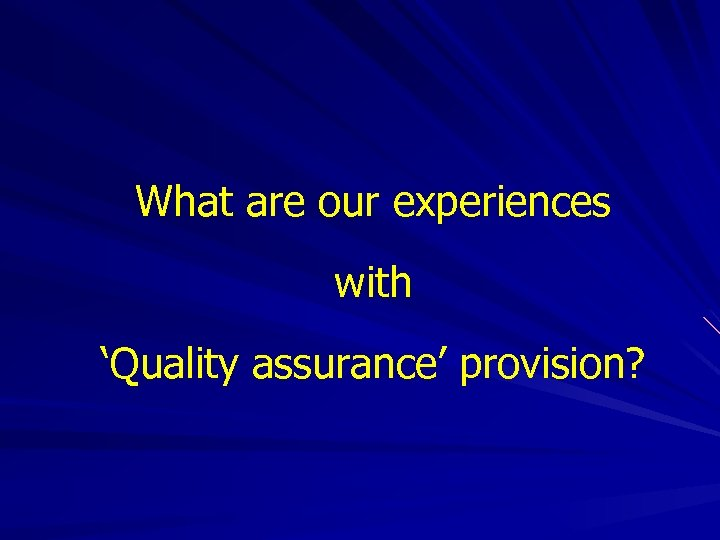What are our experiences with 'Quality assurance' provision?
