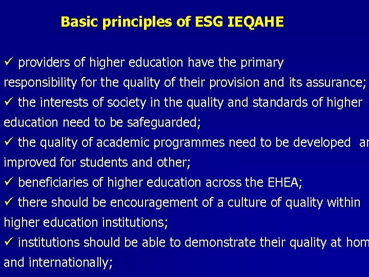 Basic principles of ESG IEQAHE ü providers of higher education have the primary responsibility
