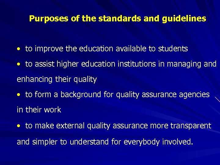 Purposes of the standards and guidelines • to improve the education available to students