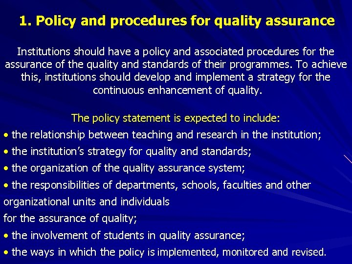 1. Policy and procedures for quality assurance Institutions should have a policy and associated