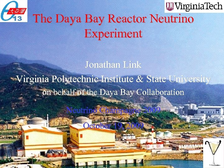 The Daya Bay Reactor Neutrino Experiment Jonathan Link Virginia Polytechnic Institute & State University