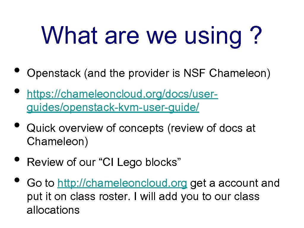 What are we using ? • • • Openstack (and the provider is NSF