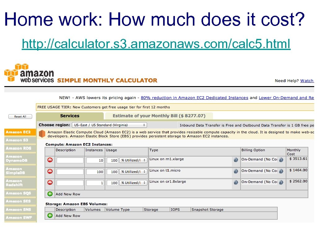 Home work: How much does it cost? http: //calculator. s 3. amazonaws. com/calc 5.