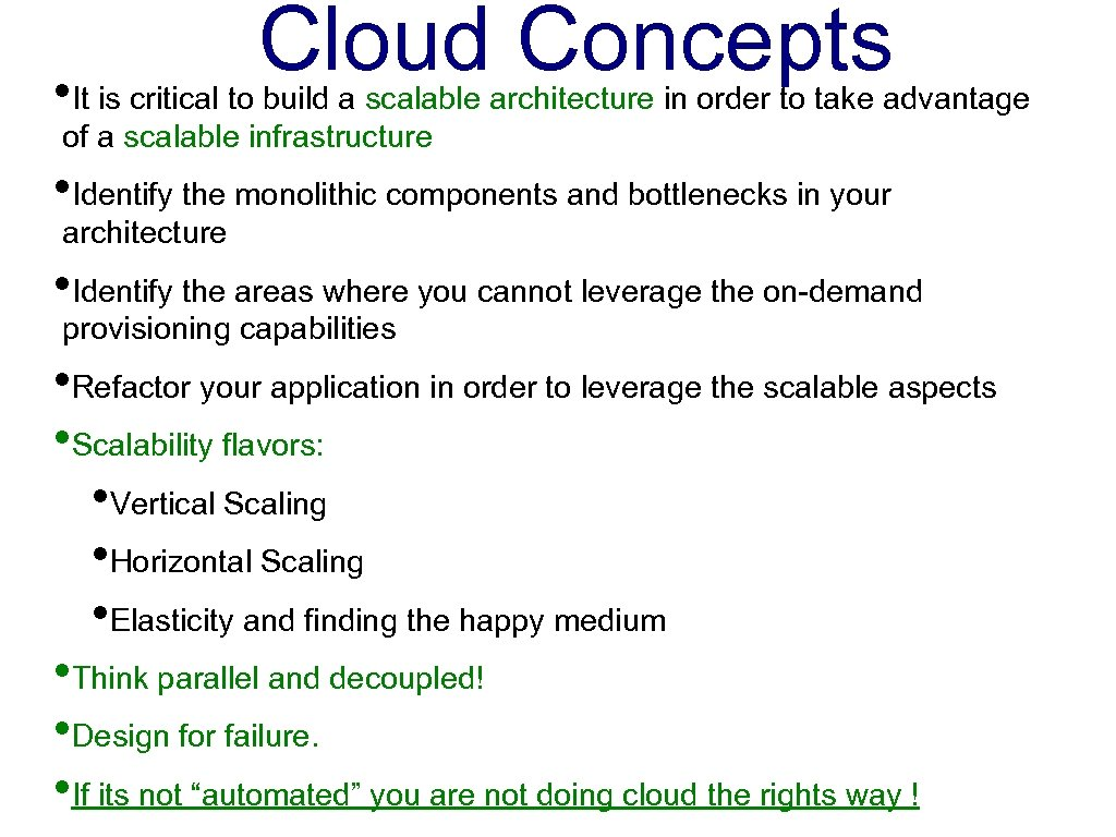 Cloud Concepts • It is critical to build a scalable architecture in order to