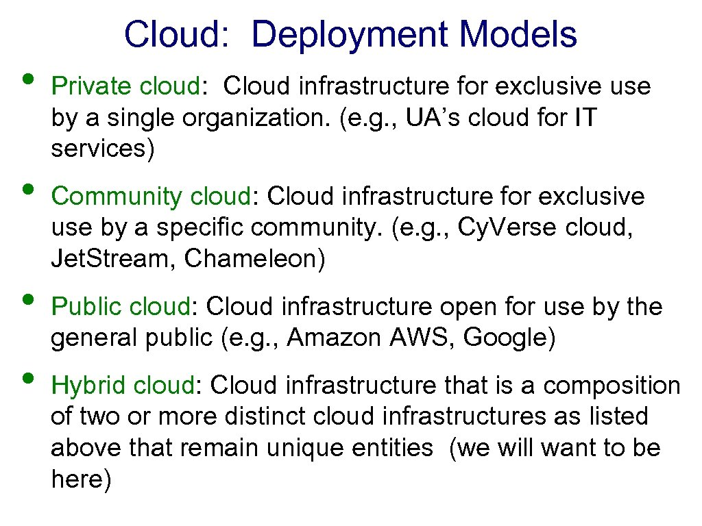 • • Cloud: Deployment Models Private cloud: Cloud infrastructure for exclusive use by