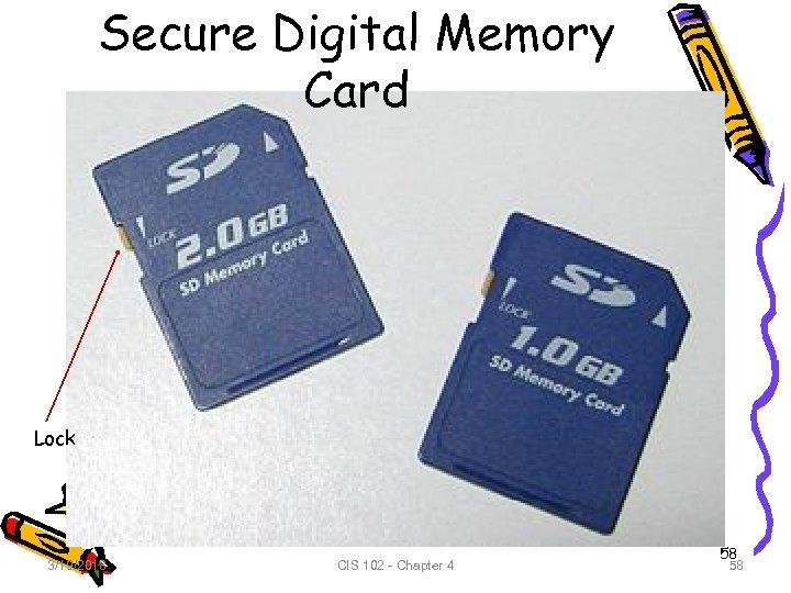Secure Digital Memory Card Lock 3/19/2018 CIS 102 - Chapter 4 58 58