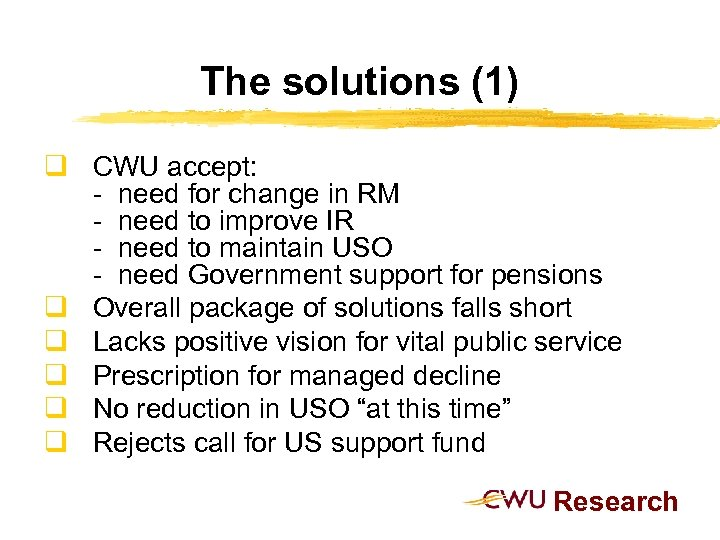 The solutions (1) q CWU accept: - need for change in RM - need
