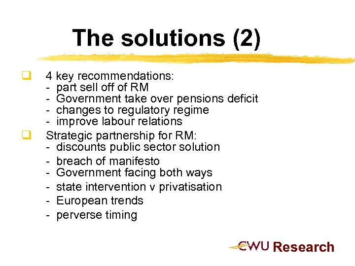 The solutions (2) q q 4 key recommendations: - part sell off of RM