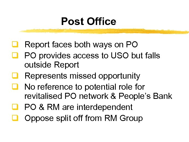 Post Office q Report faces both ways on PO q PO provides access to