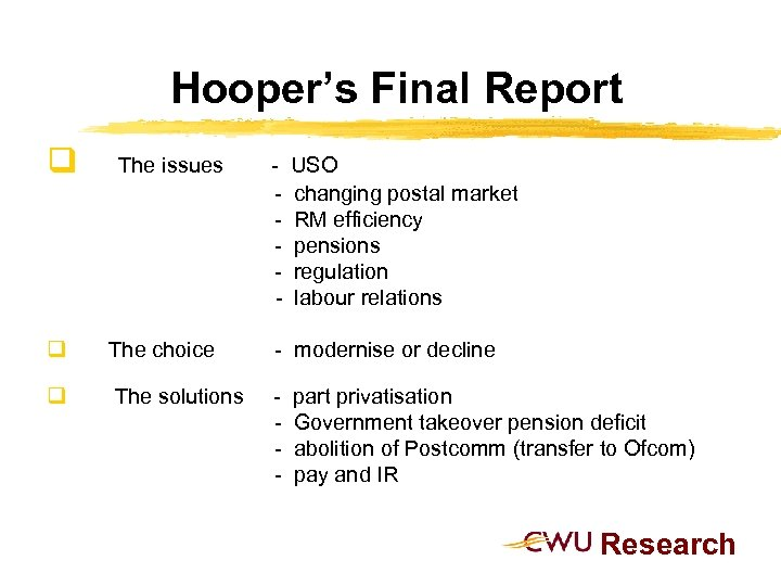 Hooper's Final Report q The issues - USO changing postal market RM efficiency pensions