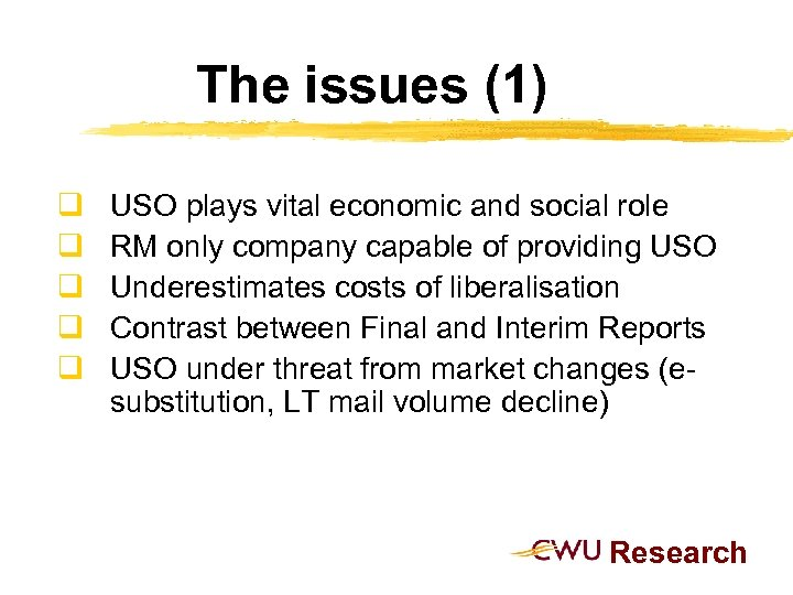 The issues (1) q q q USO plays vital economic and social role RM