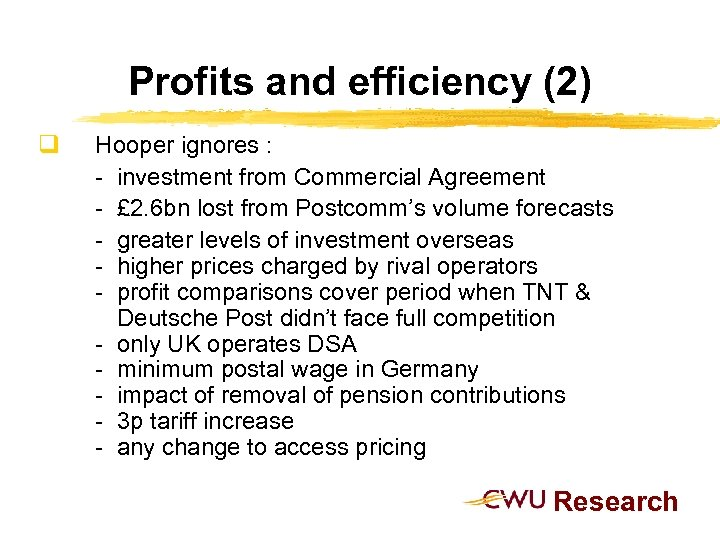 Profits and efficiency (2) q Hooper ignores : - investment from Commercial Agreement -