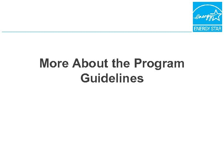 More About the Program Guidelines