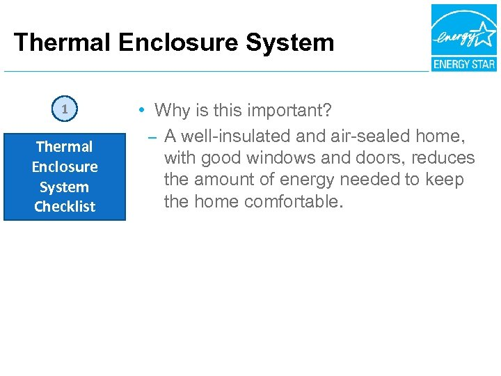 Thermal Enclosure System 1 Thermal Enclosure System Checklist • Why is this important? –