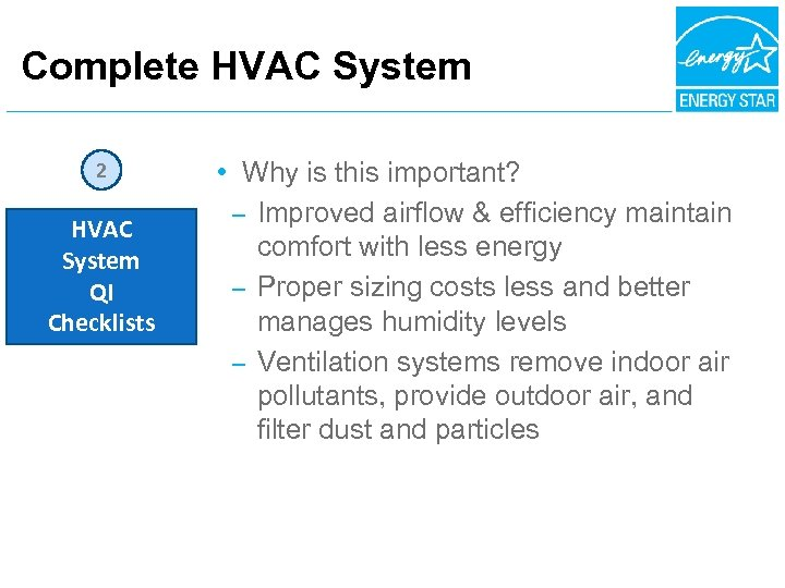 Complete HVAC System 2 HVAC System QI Checklists • Why is this important? –