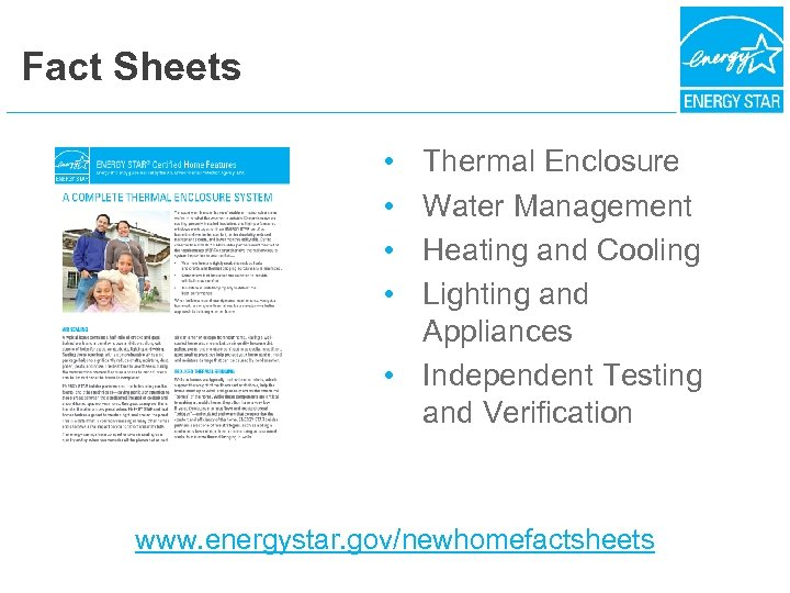 Fact Sheets Thermal Enclosure Water Management Heating and Cooling Lighting and Appliances • Independent