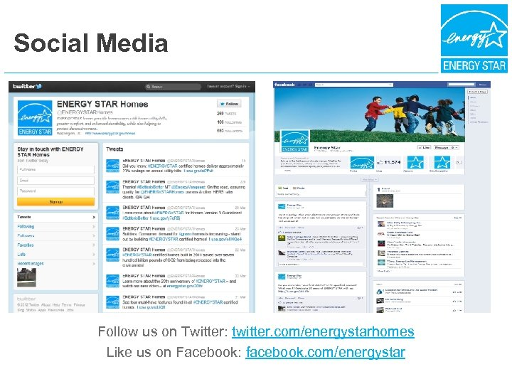 Social Media Follow us on Twitter: twitter. com/energystarhomes Like us on Facebook: facebook. com/energystar