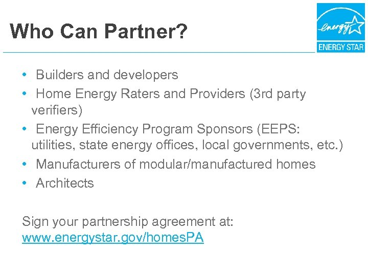 Who Can Partner? • Builders and developers • Home Energy Raters and Providers (3