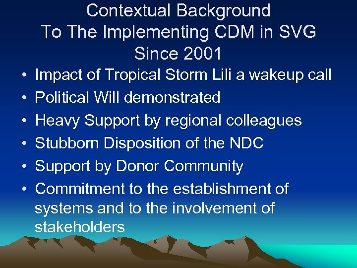 Contextual Background To The Implementing CDM in SVG Since 2001 • • • Impact
