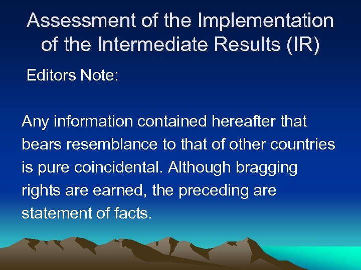 Assessment of the Implementation of the Intermediate Results (IR) Editors Note: Any information contained