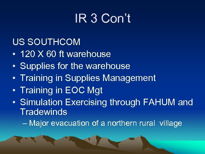 IR 3 Con't US SOUTHCOM • 120 X 60 ft warehouse • Supplies for