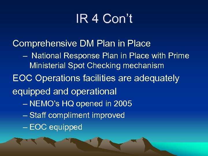 IR 4 Con't Comprehensive DM Plan in Place – National Response Plan in Place