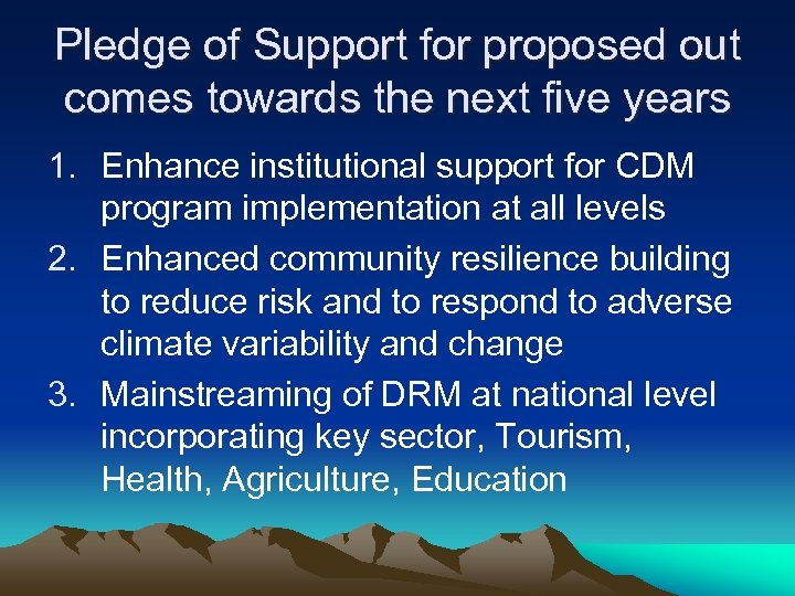 Pledge of Support for proposed out comes towards the next five years 1. Enhance