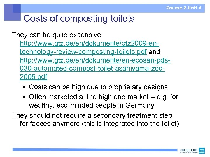 Course 2 Unit 6 Costs of composting toilets They can be quite expensive http: