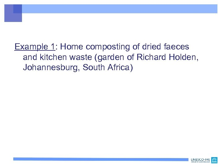 Example 1: Home composting of dried faeces and kitchen waste (garden of Richard Holden,