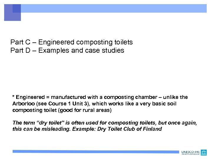 Part C – Engineered composting toilets Part D – Examples and case studies *