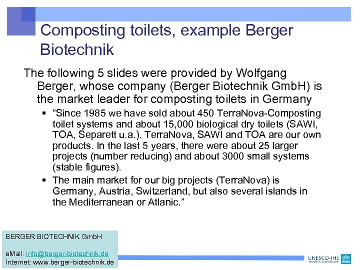 Composting toilets, example Berger Biotechnik The following 5 slides were provided by Wolfgang Berger,